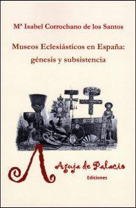 Imagen de la portada del libro Museos Eclesiásticos en España: génesis y subsistencia