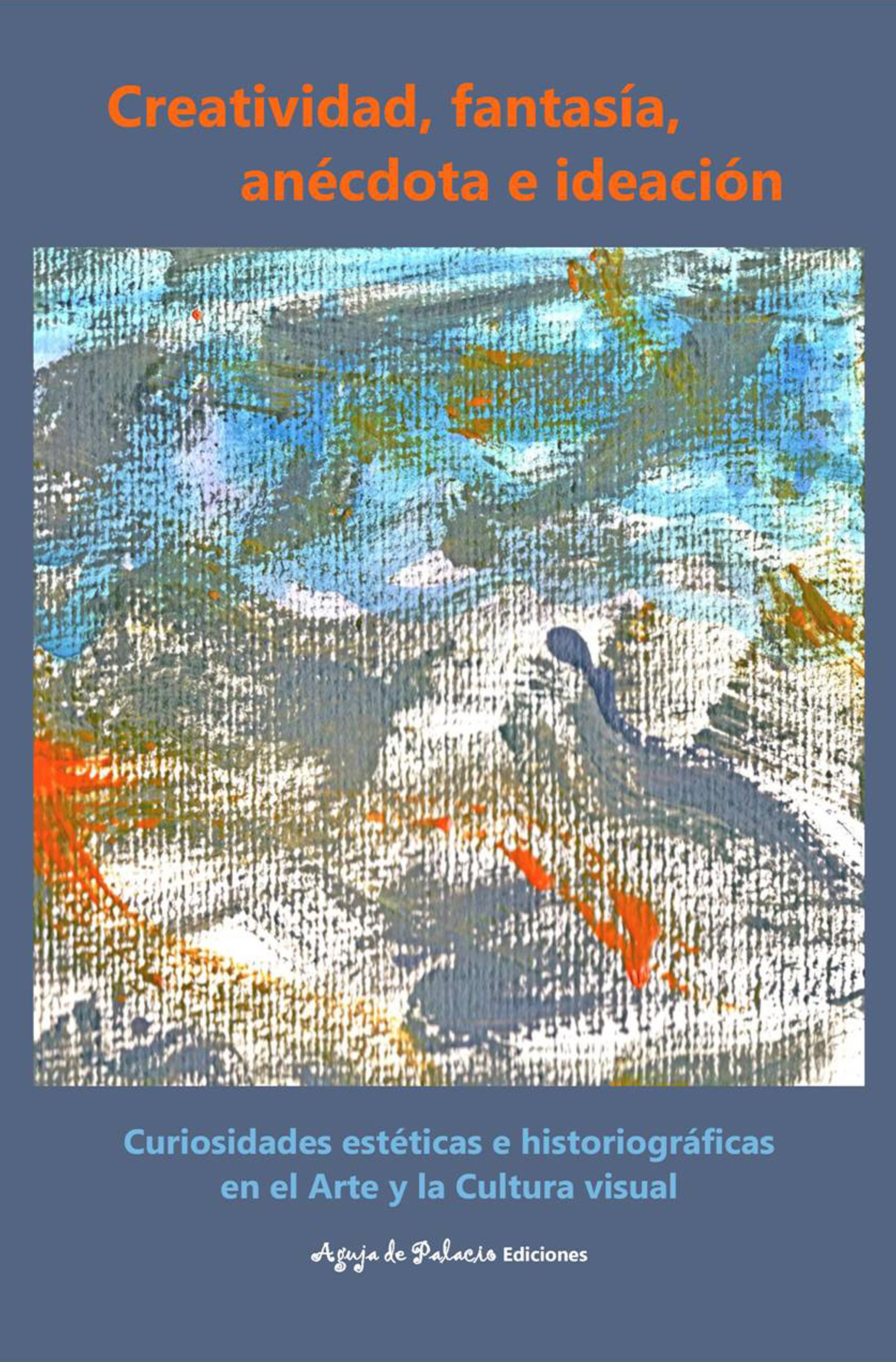 Imagen de la portada del libro Creatividad, fantasía, anécdota e ideación